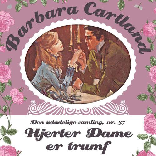 Audiokniha Barbara Cartland - Den udødelige samling, 37: Hjerter Dame er trumf - Barbara Cartland - Marian Friborg