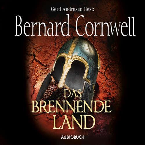 Hoerbuch Das brennende Land - Wikinger-Saga, Band 5 - Bernard Cornwell - Gerd Andresen
