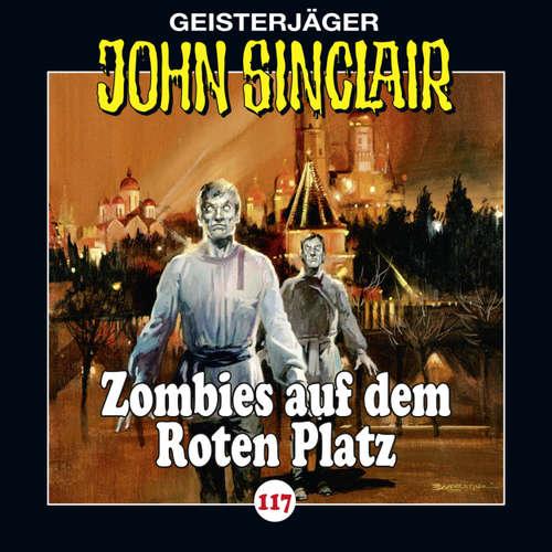 Hoerbuch John Sinclair, Folge 117: Zombies auf dem Roten Platz - Jason Dark - Dietmar Wunder