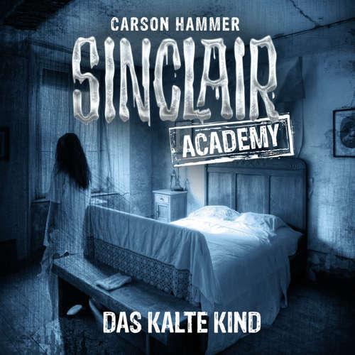 Hoerbuch John Sinclair, Sinclair Academy, Folge 10: Das kalte Kind - Carson Hammer - Thomas Balou Martin