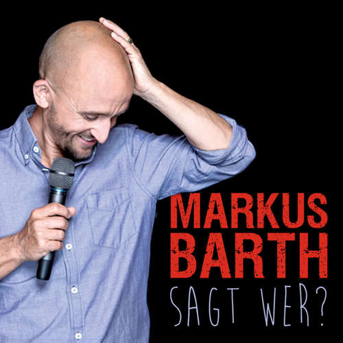 Hoerbuch Sagt wer? - Markus Barth - Markus Barth