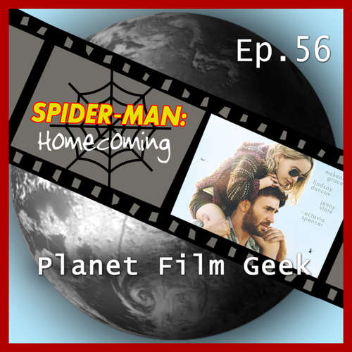 Hoerbuch Planet Film Geek, PFG Episode 56: Spider-Man: Homecoming, Gifted - Johannes Schmidt - Johannes Schmidt