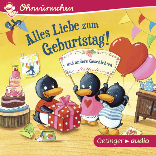 Hoerbuch Ohrwürmchen - Alles Liebe zum Geburtstag! und andere Geschichten - Susanne Lütje - Monty Arnold