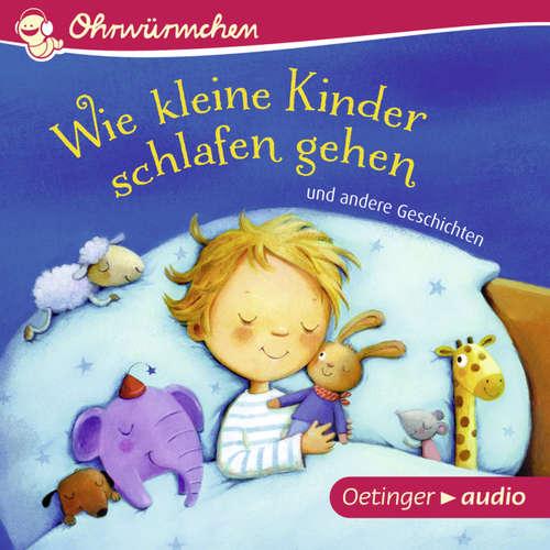 Ohrwürmchen - Wie kleine Kinder schlafen gehen und andere Geschichten