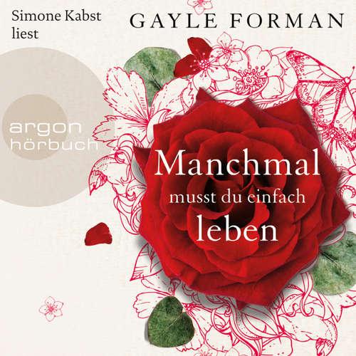 Hoerbuch Manchmal musst du einfach leben - Gayle Forman - Simone Kabst