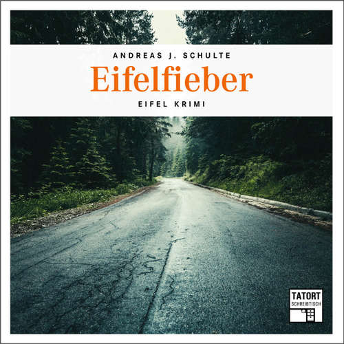 Hoerbuch Eifelfieber - Tatort Schreibtisch - Autoren live, Folge 4 - Andreas J. Schulte - Andreas J. Schulte
