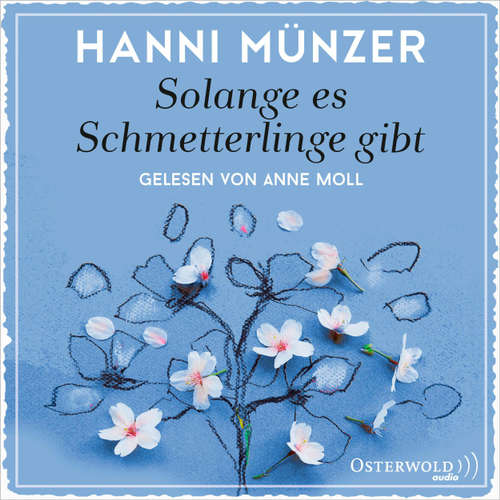 Hoerbuch Solange es Schmetterlinge gibt - Hanni Münzer - Anne Moll