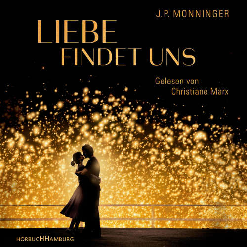 Hoerbuch Liebe findet uns - J.P. Monninger - Christiane Marx