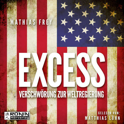 Hoerbuch Excess - Verschwörung zur Weltregierung - Mathias Frey - Matthias Lühn