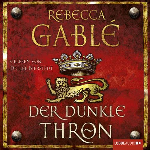Hoerbuch Der dunkle Thron - Rebecca Gablé - Detlef Bierstedt