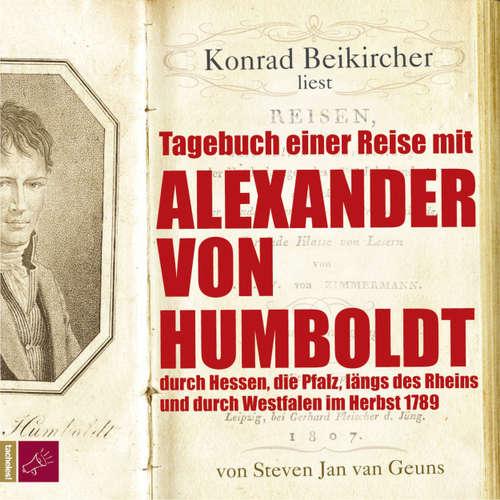 Hoerbuch Tagebuch einer Reise mit Alexander von Humboldt - Steven Jan van Geuns - Konrad Beikircher