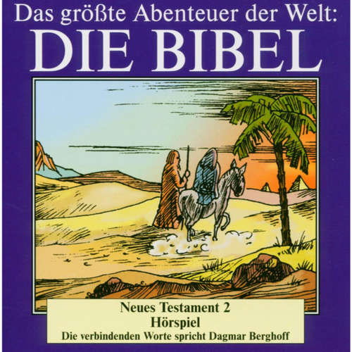 Hoerbuch Die Bibel - Neues Testament (Vol. 2) -  Traditionell - Dagmar Berghoff