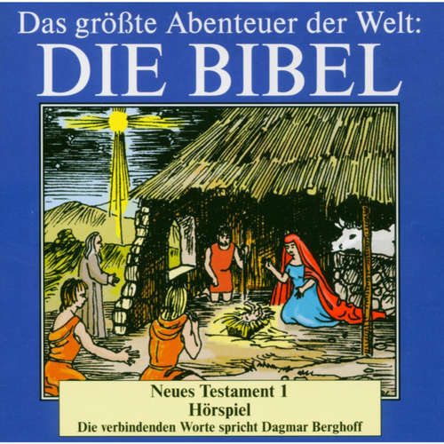 Hoerbuch Die Bibel - Neues Testament (Vol. 1) -  Traditionell - Dagmar Berghoff