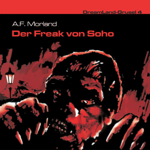 DreamLand Grusel, Folge 4: Der Freak von Soho