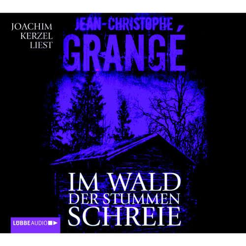 Hoerbuch Im Wald der stummen Schreie - Jean-Christophe Grangé - Andrea Sawatzki