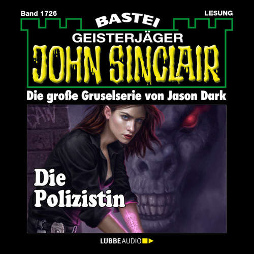 Hoerbuch John Sinclair, Band 1726: Die Polizistin (1.Teil) - Jason Dark - Carsten Wilhelm