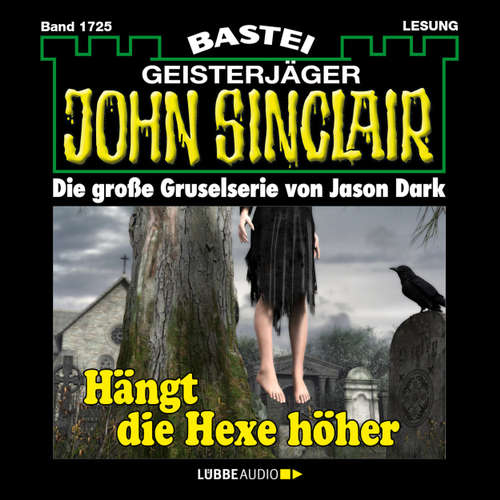 Hoerbuch John Sinclair, Band 1725: Hängt die Hexer höher - Jason Dark - Carsten Wilhelm