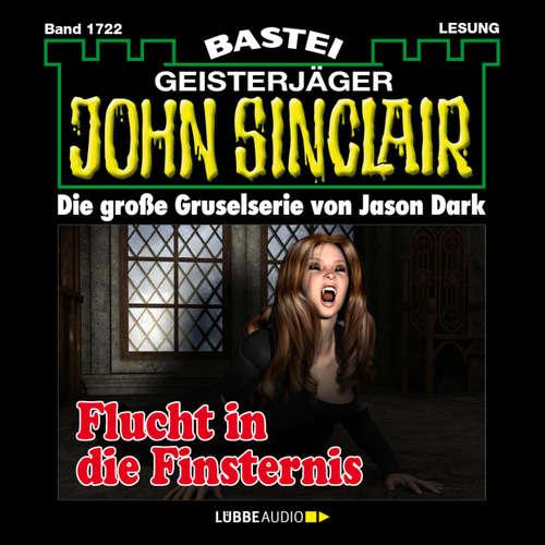 Hoerbuch John Sinclair, Band 1722: Flucht in die Finsternis - Jason Dark - Carsten Wilhelm