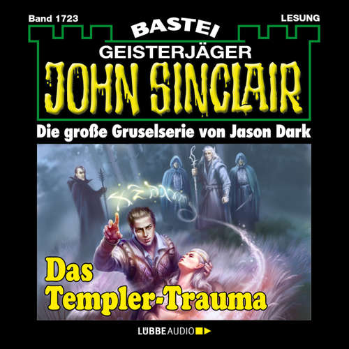 Hoerbuch John Sinclair, Band 1723: Das Templer-Trauma (1. Teil) - Jason Dark - Carsten Wilhelm