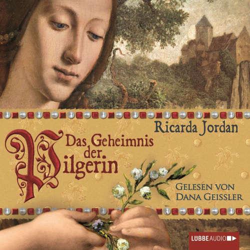 Hoerbuch Das Geheimnis der Pilgerin - Ricarda Jordan - Dana Geissler