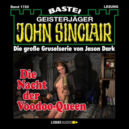 Hoerbuch John Sinclair, Band 1720: Die Nacht der Voodoo-Queen (2. Teil) - Jason Dark - Carsten Wilhelm