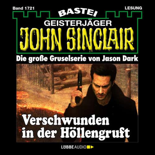 Hoerbuch John Sinclair, Band 1721: Verschwunden in der Höllengruft - Jason Dark - Carsten Wilhelm