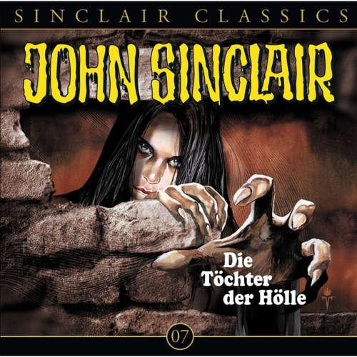 Hoerbuch John Sinclair - Classics, Folge 7: Die Töchter der Hölle - Jason Dark - Wolfgang Pampel