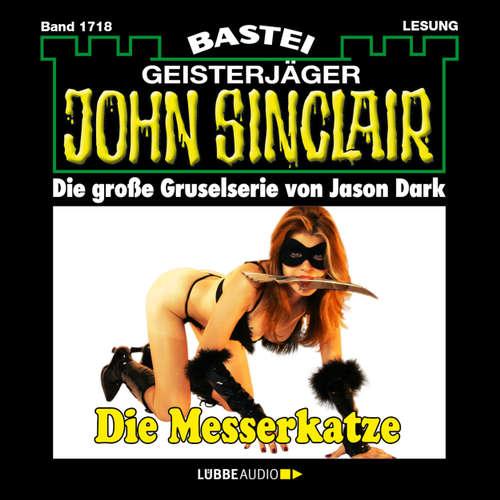 Hoerbuch John Sinclair, Band 1718: Die Messerkatze - Jason Dark - Carsten Wilhelm