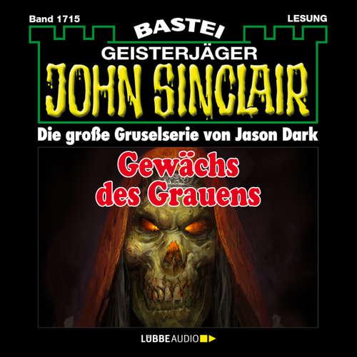 Hoerbuch John Sinclair, Band 1715: Gewächs des Grauens - Jason Dark - Carsten Wilhelm