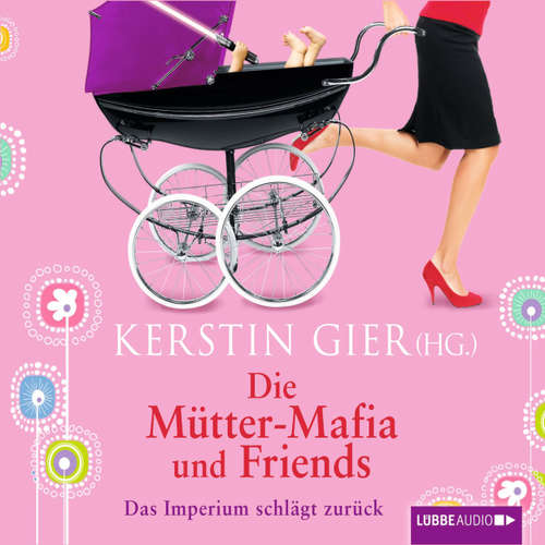 Hoerbuch Die Mütter-Mafia und Friends - Das Imperium schlägt zurück - Kerstin Gier - Sabina Godec