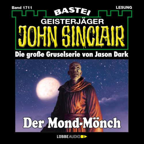 Hoerbuch John Sinclair, Band 1711: Der Mond-Mönch - Jason Dark - Carsten Wilhelm