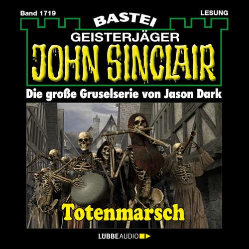 Hoerbuch John Sinclair, Band 1719: Totenmarsch (1. Teil) - Jason Dark - Carsten Wilhelm