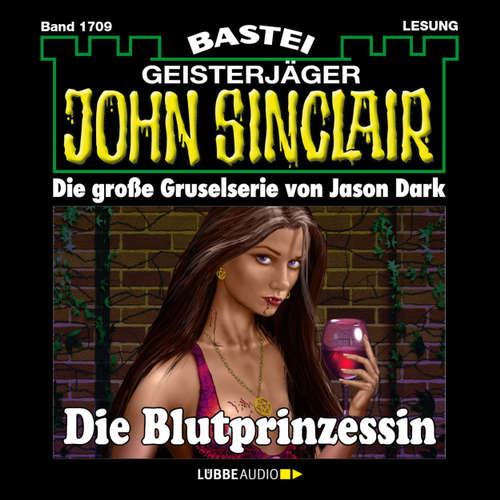 Hoerbuch John Sinclair, Band 1709: Die Blutprinzessin - Jason Dark - Carsten Wilhelm