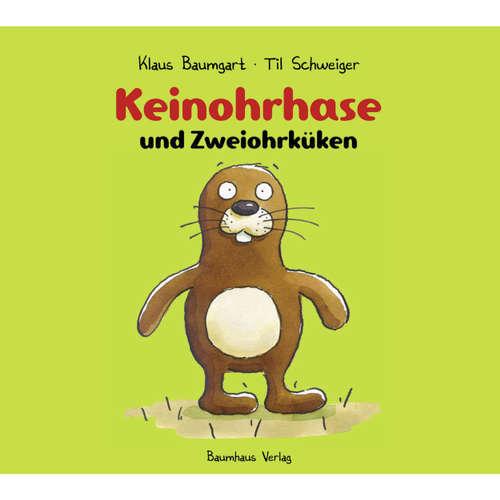 Hoerbuch Keinohrhase und Zweiohrküken - Klaus Baumgart - Til Schweiger