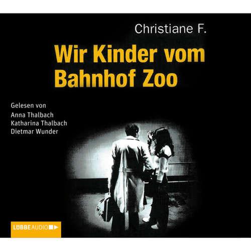 Hoerbuch Wir Kinder vom Bahnhof Zoo - Horst Rieck - Katharina Thalbach