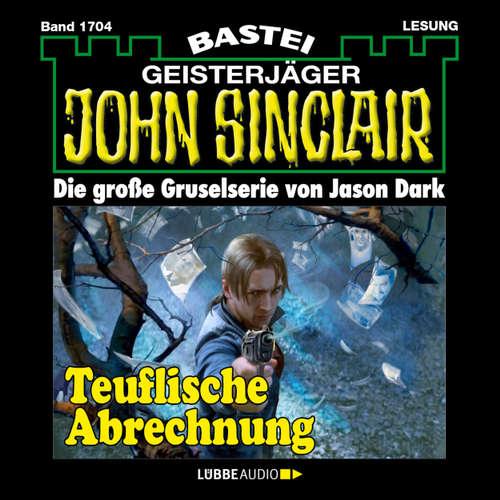 Hoerbuch John Sinclair, Band 1704: Teuflische Abrechnung - Jason Dark - Carsten Wilhelm