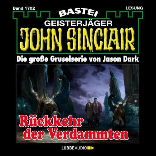 Hoerbuch John Sinclair, Band 1702: Rückkehr der Verdammten - Jason Dark - Carsten Wilhelm