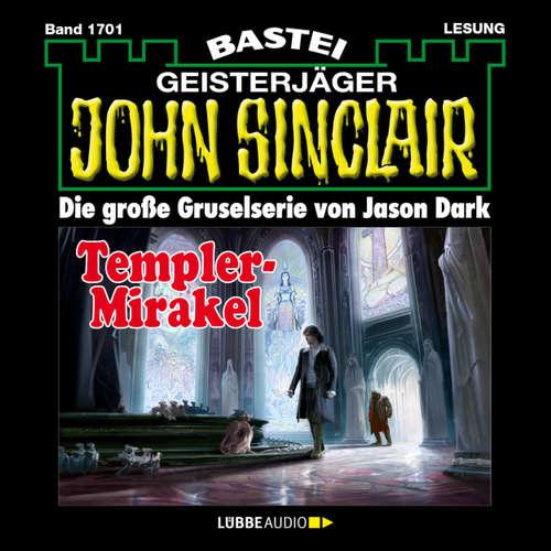 Hoerbuch John Sinclair, Band 1701: Templer-Mirakel - Jason Dark - Carsten Wilhelm