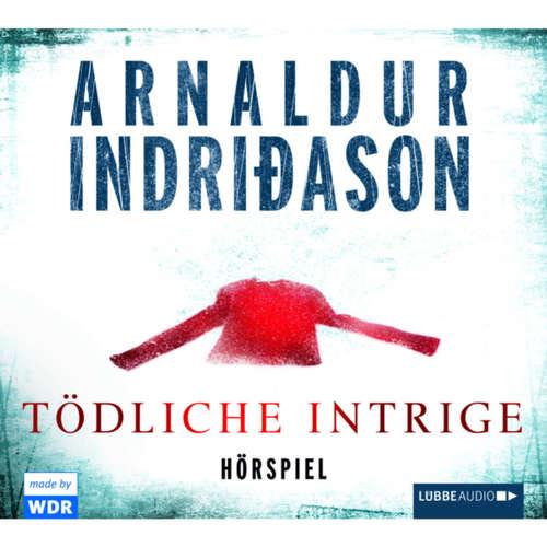Hoerbuch Tödliche Intrige - Hörspiel des WDR - Arnaldur Indriðason - Cathlen Gawlich