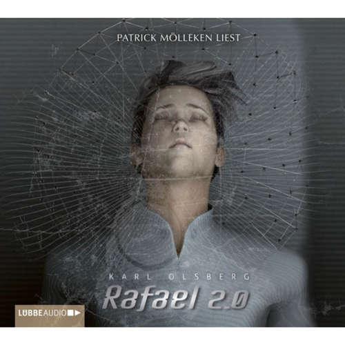 Hoerbuch Rafael 2.0 - Karl Olsberg - Patrick Mölleken