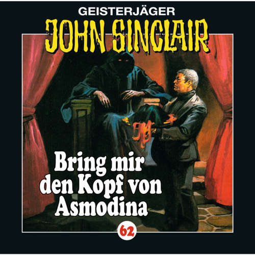 Hoerbuch John Sinclair, Folge 62: Bring mir den Kopf von Asmodina (III/III) - Jason Dark - Martin May