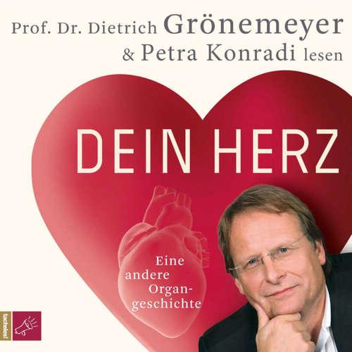 Hoerbuch Dein Herz - Prof. Dr. Dietrich Grönemeyer - Prof. Dr. Dietrich Grönemeyer