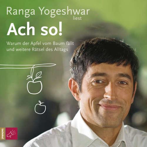 Hoerbuch Ach so! - Ranga Yogeshwar - Ranga Yogeshwar