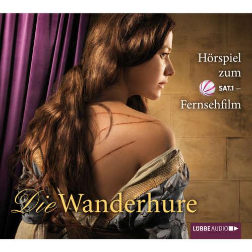 Hoerbuch Die Wanderhure - Hörspiel zum Fernsehfilm - Iny Lorentz - Alexandra Neldel