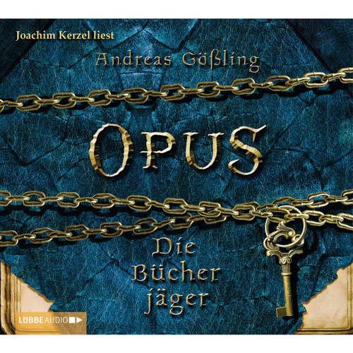 Hoerbuch Opus. Die Bücherjäger - Andreas Gößling - Joachim Kerzel