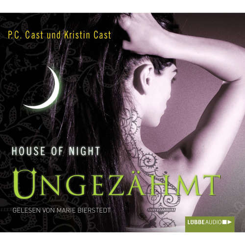 Hoerbuch Ungezähmt - House of Night - P.C. Cast - Marie Bierstedt