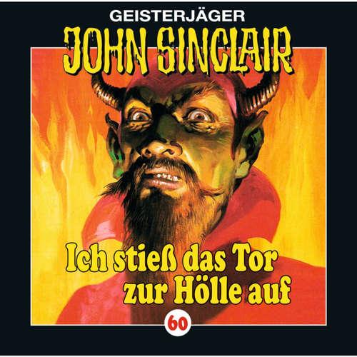 Hoerbuch John Sinclair, Folge 60: Ich stieß das Tor zur Hölle auf (I/ III) - Jason Dark - Martin May