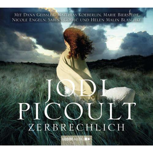 Hoerbuch Zerbrechlich - Jodi Picoult - Nicole Engeln