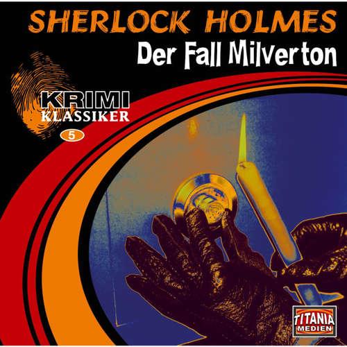 Krimi Klassiker, Folge 5: Sherlock Holmes - Der Fall Milverton