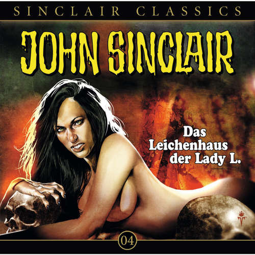 Hoerbuch John Sinclair - Classics, Folge 4: Das Leichenhaus der Lady L. - Jason Dark - Wolfgang Pampel